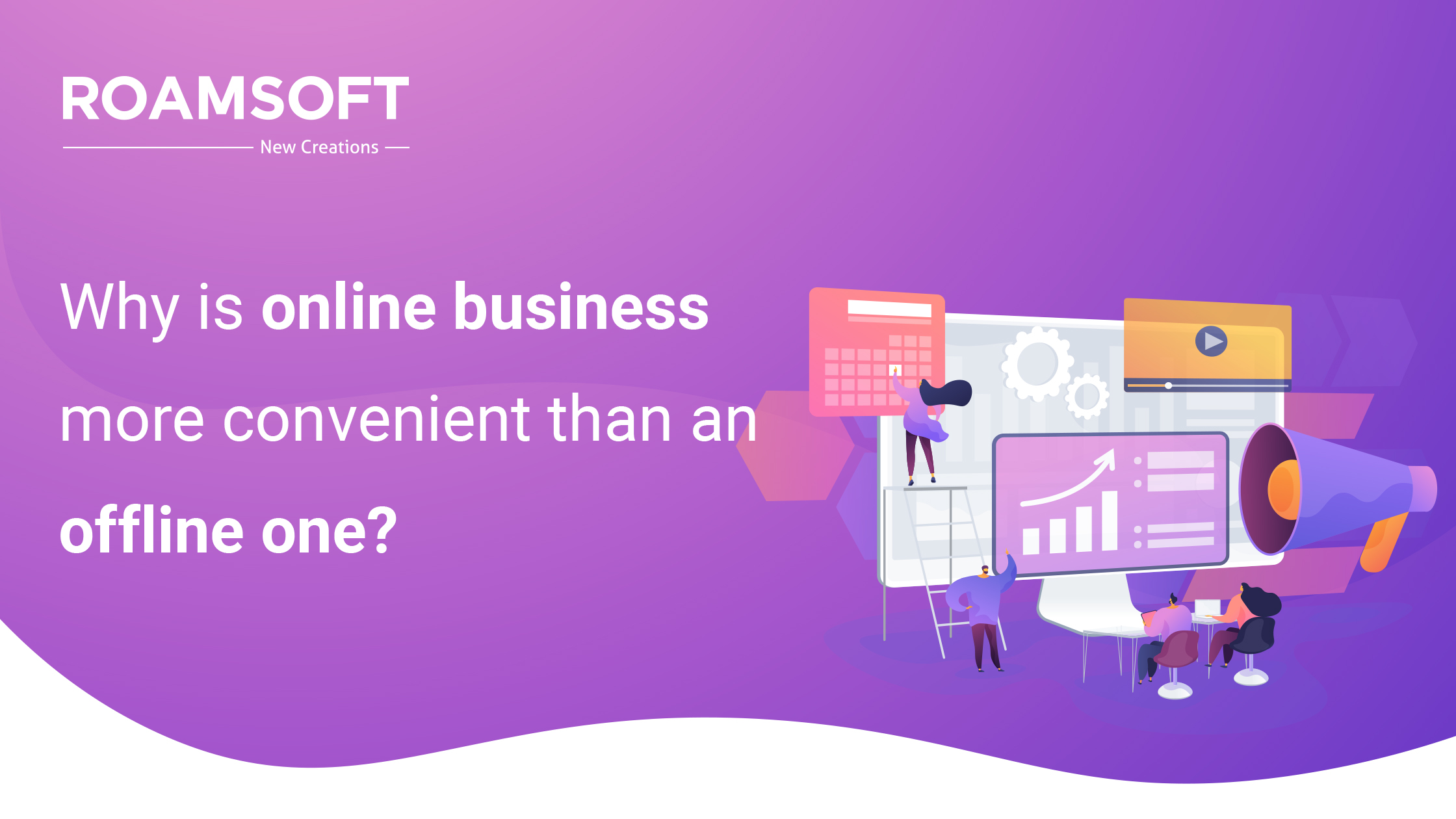 Why is online business more convenient than an offline one?
